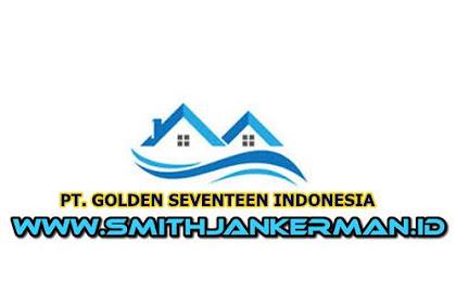 Lowongan Kerja PT. Golden Seventeen Indonesia Pekanbaru Februari 2018