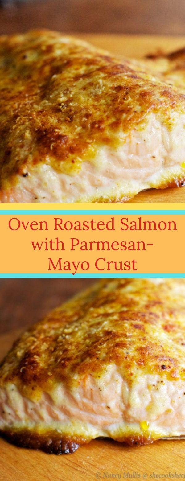 Oven Roasted Salmon with Parmesan-Mayo Crust