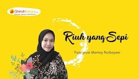 Riuh yang Sepi, Puisi-Puisi Mamay Nurbayani