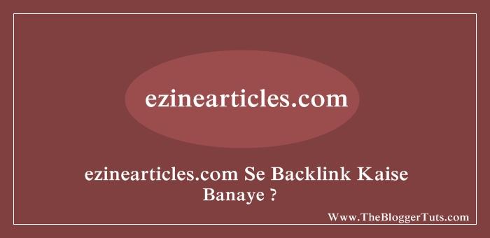 Ezinearticles.com Se Blog Website Ke Liye Backlinks Kaise Banaye