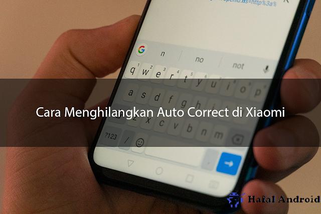 √ Cara Menghilangkan Auto Correct di Xiaomi