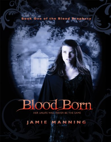 Blood Born (Blood Prophecy Trilogy) by Jamie Manning