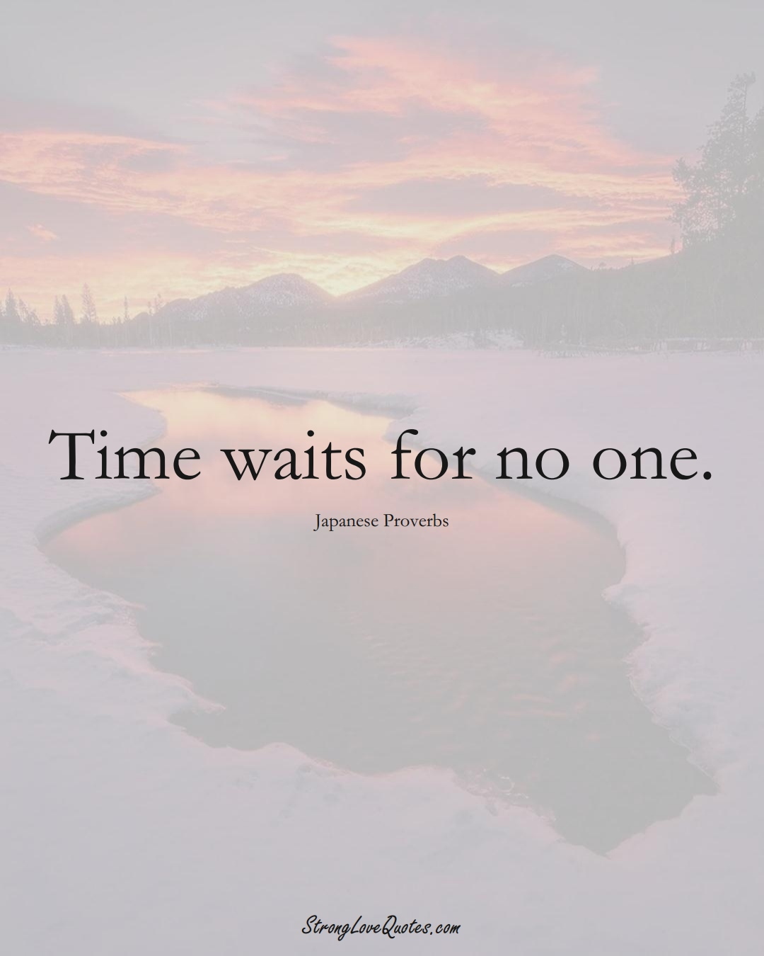 Time waits for no one. (Japanese Sayings);  #AsianSayings