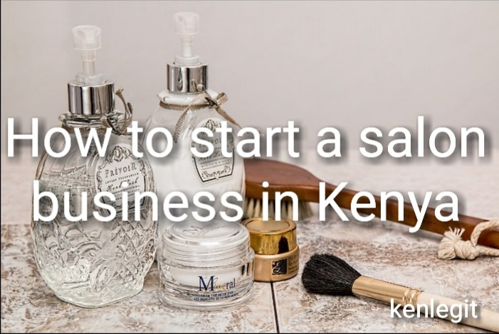 How to start a salon business in Kenya