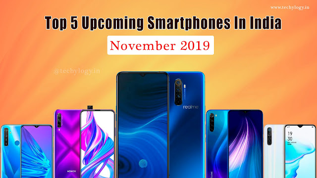 Top 5 Upcoming Mobiles In India 2019