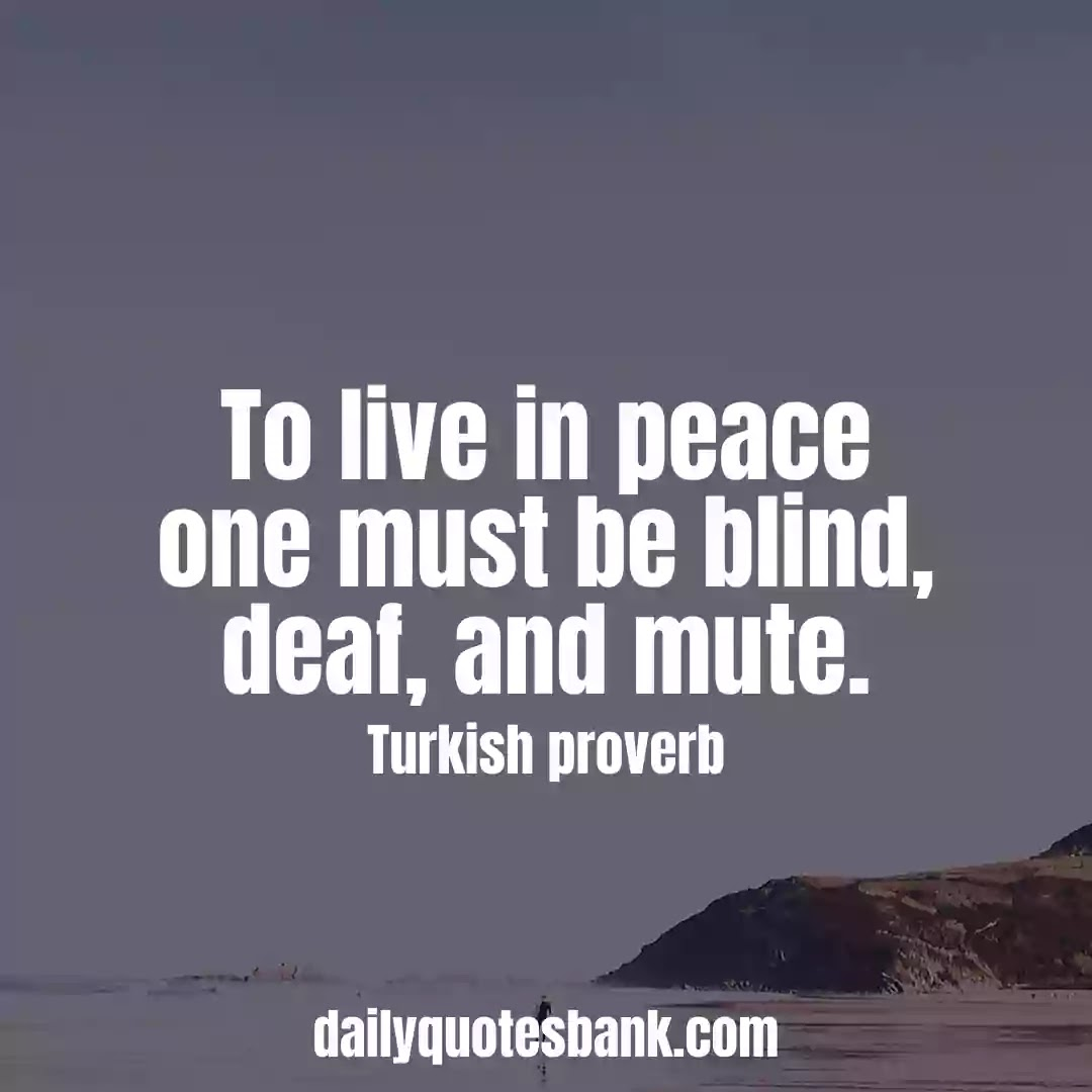 Inspiring Turkish Proverbs About Peace Of Mind For Life Lessons