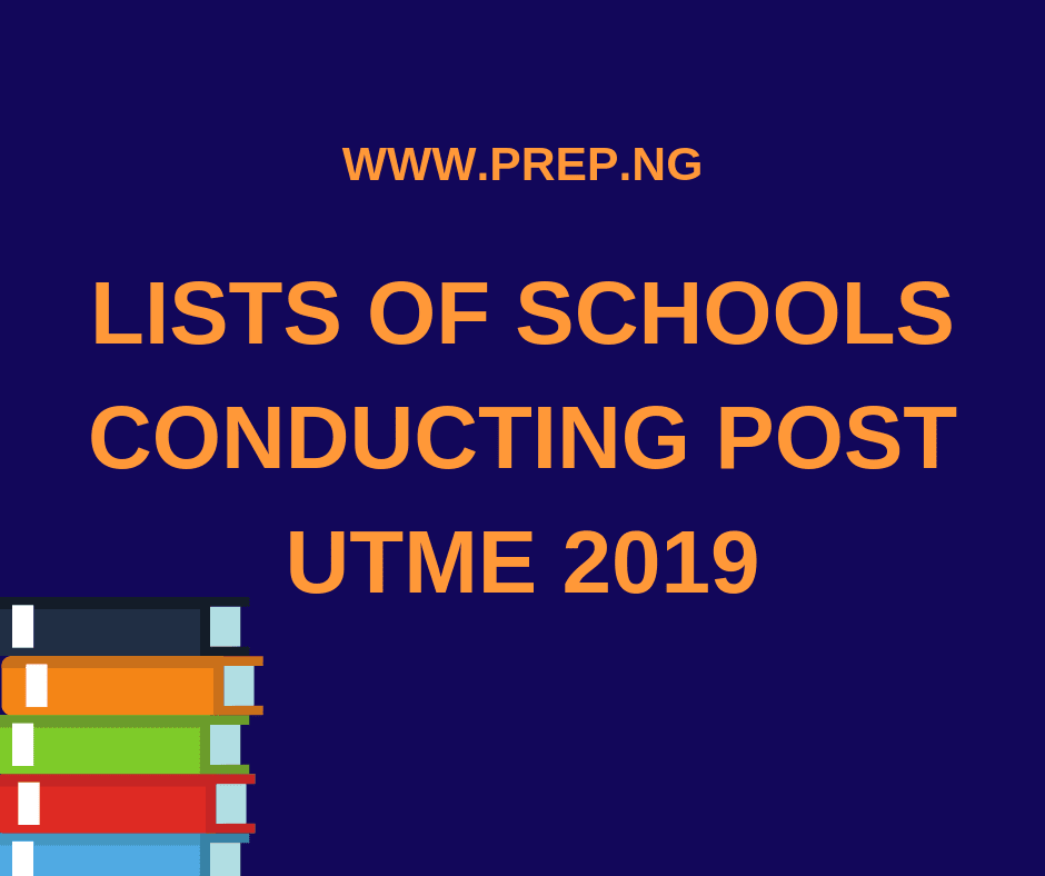 List of Schools That will Conduct Post-UTME Exams 2019/2020