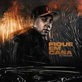 Download Música Fique em Casa - DJ Guuga Mp3