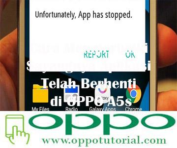 Cara Memperbaiki Sayangnya Aplikasi Telah Berhenti di OPPO A5s