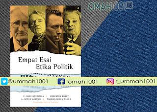 E-Book: Empat Esai Etika Politik, Omah1001