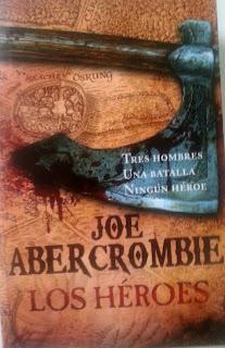 Los Héroes de Joe Abercrombie es la continuación de la Primera Ley