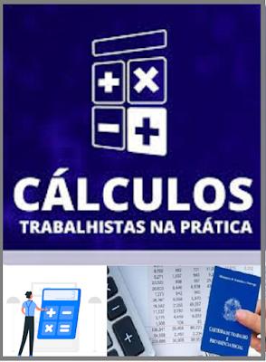 Curso Online de Cálculos Trabalhistas na Prática - Como Calcular uma Rescisão de Contrato Folha de Pagamento - 13º Salário - Férias - Reajuste Salarial + E-social