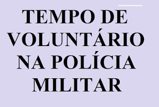 TEMPO DE VOLUNTÁRIO NA POLÍCIA MILITAR É RECONHECIDO PARA FÉRIAS, 13º SALÁRIO E APOSENTADORIA