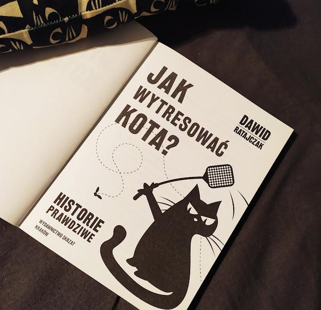 """Wydawnictwo Skrzat: Dawid Ratajczak - """"Jak wytresować kota. Historie prawdziwe"""""""