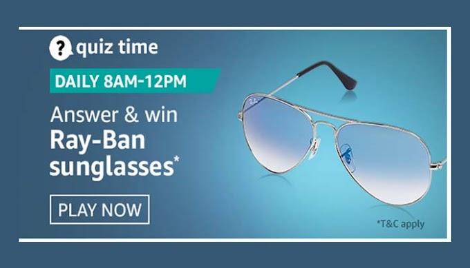 Amazon Quiz 12 September 2020 Answers Win – Ray Ban SunGlasses