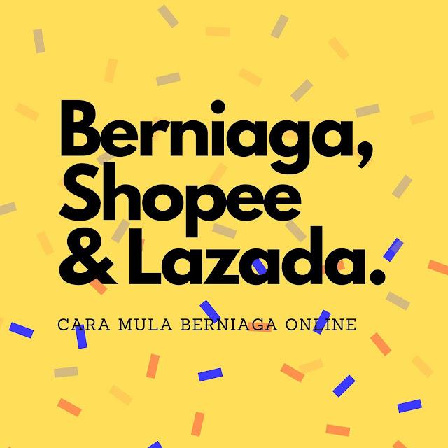 Cara Mula Berniaga Di Shopee & Lazada