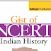 The Gist of NCERT Indian History pdf Notes in English for UPSC & PCS Exams