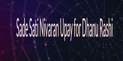 Sade Sati Nivaran Upay for Dhanu Rashi or Moon Sign Sagittarius