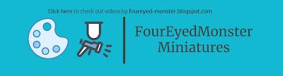 FourEyedMonster Miniatures YouTube Channel