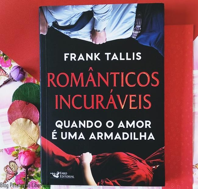 Resenha, livro, Romanticos-Incuraveis, Frank-Tallis, Faro-Editorial, opiniao, critica, foto, capa, blog-literario, blog-literario-petalas-de-liberdade, citacoes