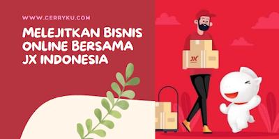 melejitkan bisnis online bersama JX Indonesia