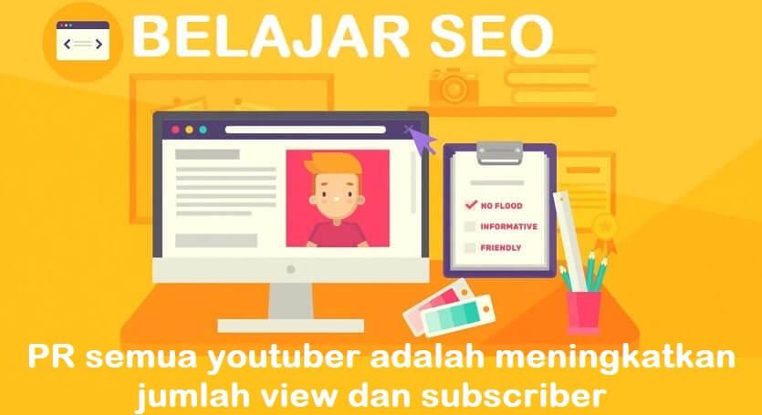 PR Semua Youtuber Adalah Meningkatkan Jumlah View dan Subscriber