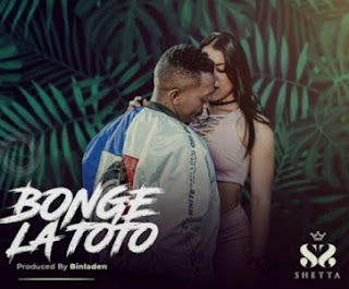 Shetta (Baba Kaila) - Bonge La Toto