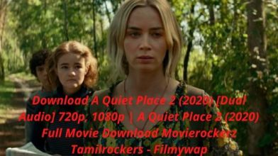A Quiet Place 2 (2020) Full Movie Download Movierockerz Tamilrockers - Filmywap | Download A Quiet Place 2 (2020) [Dual Audio] 720p, 1080p