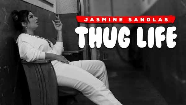 thug life jasmine sandlas lyrics