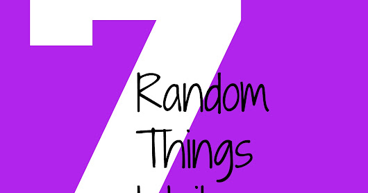 Seven Random Things I Like