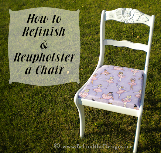 How to Refinish and Reupholster a Wood Chair for the Ballerina