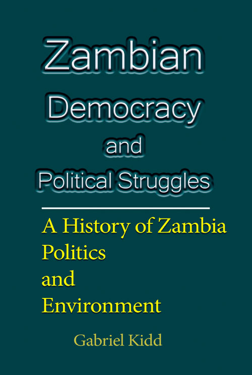 Zambian Democracy and Political Struggles by Gabriel Kidd