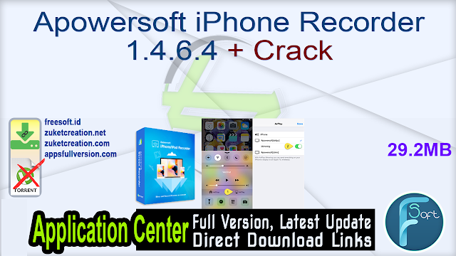 Apowersoft iPhone Recorder 1.4.6.4 + Crack