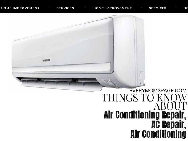 Things to Know About Air Conditioning Repair, AC Repair, Air Conditioning