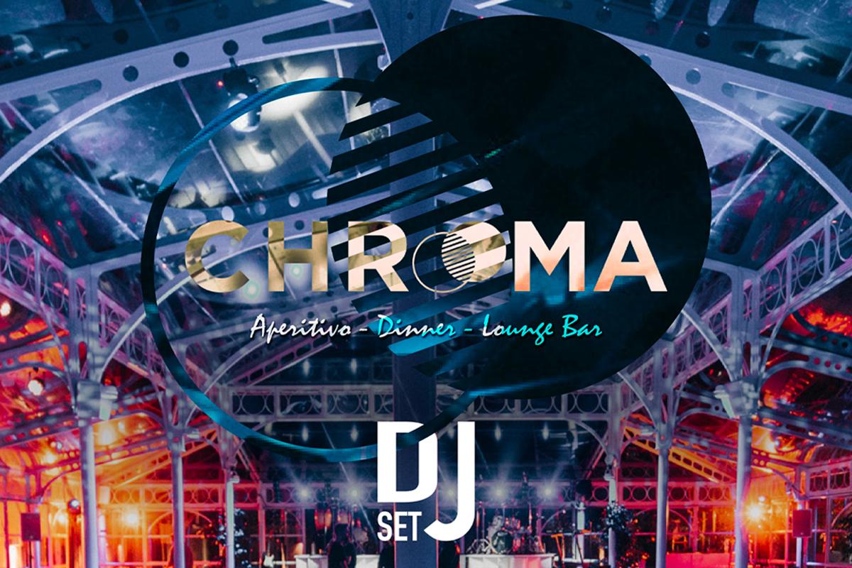 Aperitivo-Dinner-Lounge Bar | Chroma - domenica 4 luglio
