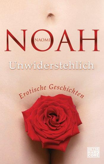Unwiderstehlich von Naomi Noah