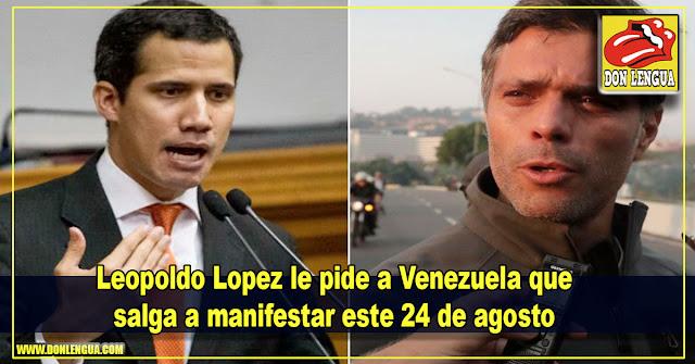 Leopoldo Lopez le pide a Venezuela que salga a manifestar este 24 de agosto