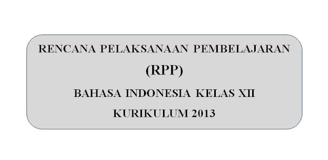 Download/unduh RPP Bahasa Indonesia Kelas 12 Kurikulum 2013