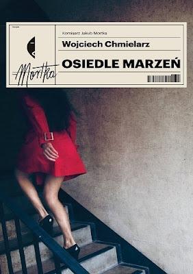 Osiedle marzeń - Wojciech Chmielarz (Cykl: Jakub Mortka tom 4)