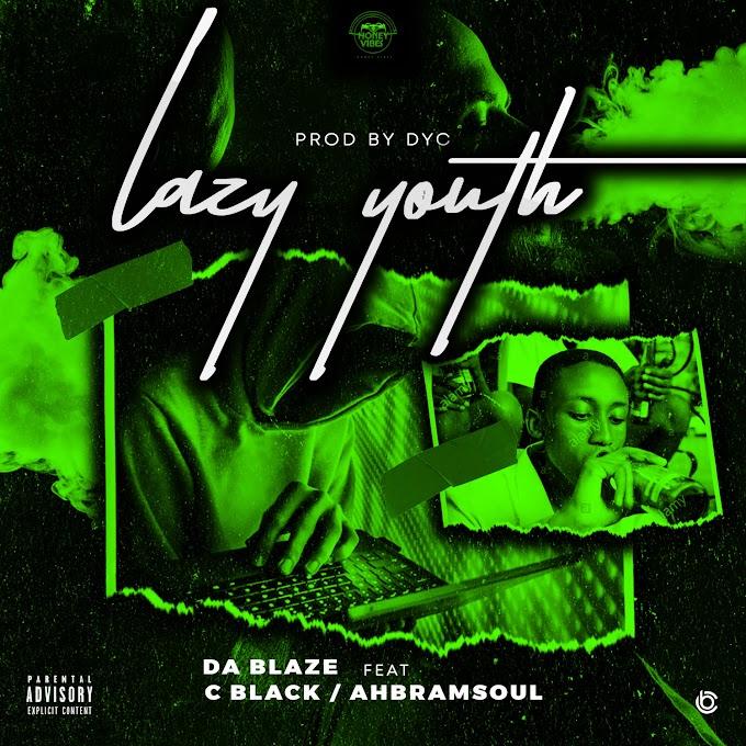 Da Blaze - Lazy Youth (ft C black, Abramsoul)