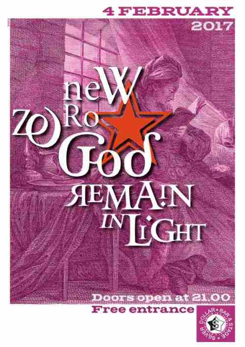 NEW ZERO GOD, REMAIN IN LIGHT: Σάββατο 4 Φεβρουαρίου @ Silver Dollar
