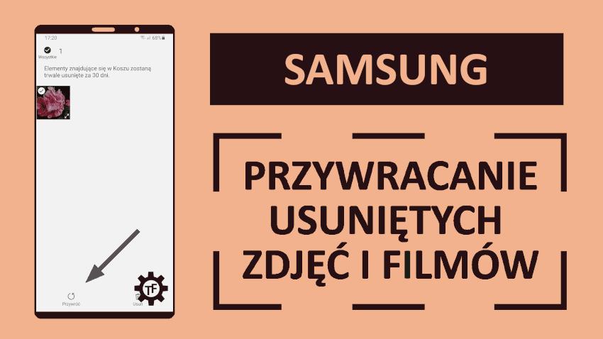 Jak przywrócić usunięte zdjęcia i filmy na telefonie Samsunga?