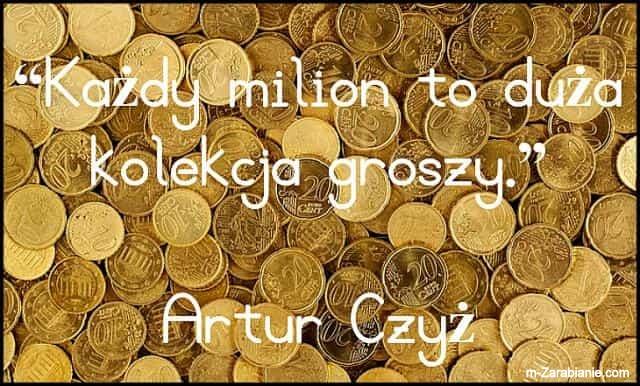 Artur Czyż, cytaty o oszczędzaniu i pieniądzach.