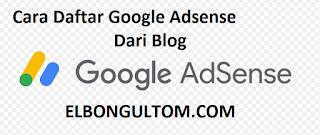 Cara Daftar Google Adsense Dari Blog