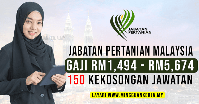 150 Kekosongan Jawatan Jabatan Pertanian Malaysia ~ Gaji RM1,494 - RM5,674 / Mohon Sebelum 29 September 2021. Khas kepada anda yang sedang mencari pekerjaan dan berminat untuk menjawat jawatan kosong terkini yang tertera pada halaman Mingguan Kerja.