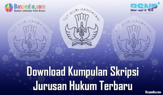 Download Kumpulan Skripsi Untuk Jurusan Hukum Terbaru Lengkap - Download Kumpulan Skripsi Untuk Jurusan Hukum Terbaru
