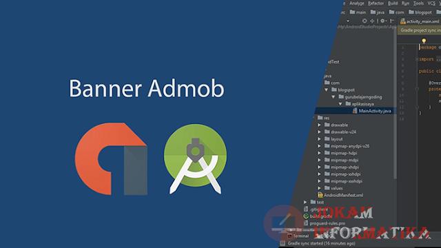 Cara Memasang Banner Iklan Google AdMob Untuk Aplikasi Pada Android Studio - JOKAM INFORMATIKA