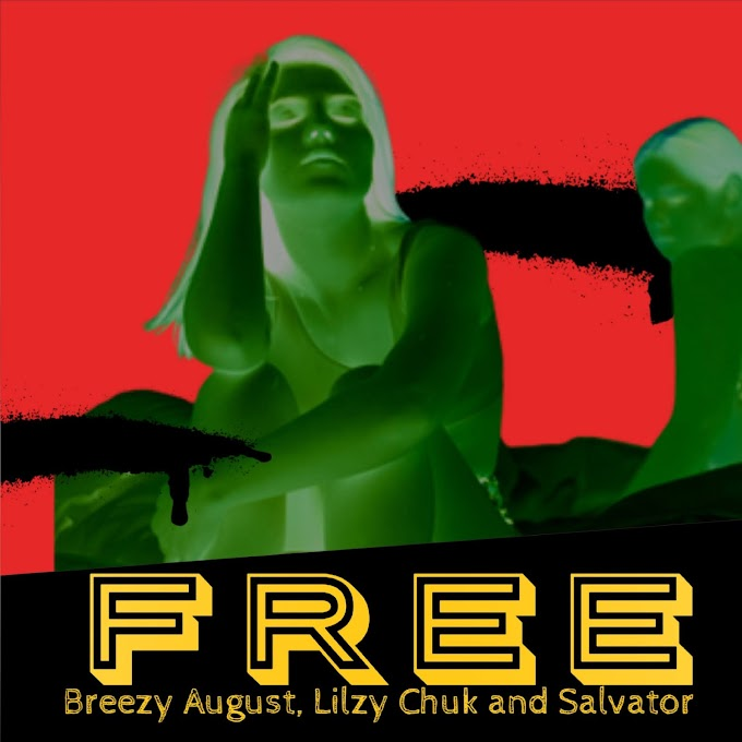 Breezy August - Free x Lilzy Chuk x Salvator