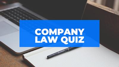 Company Law Quiz
