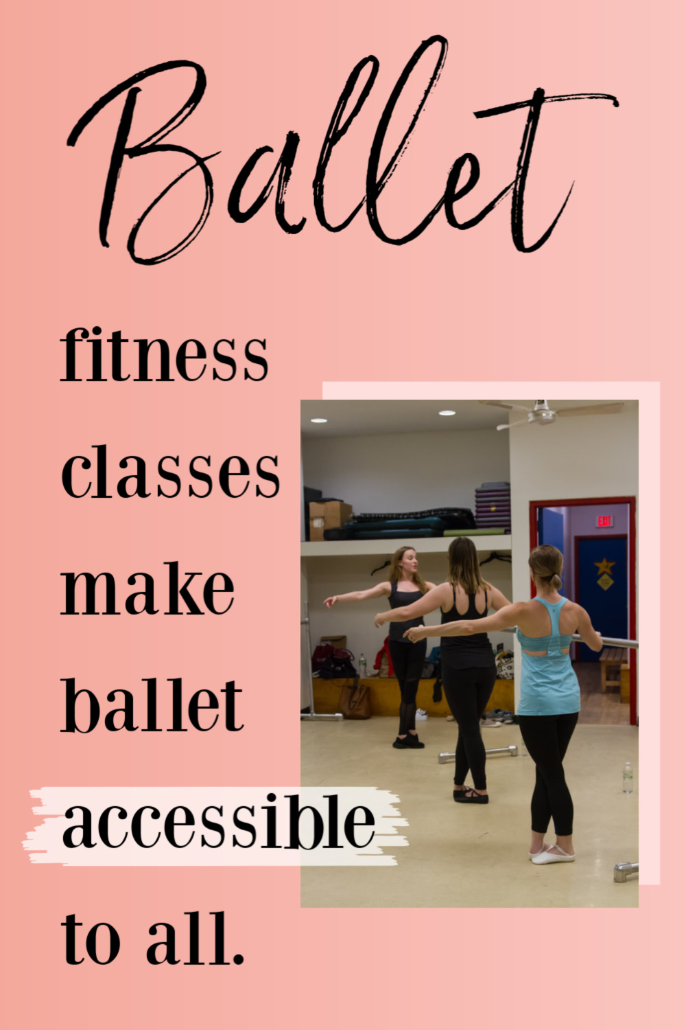 Ballet fitness makes ballet accessible to all.